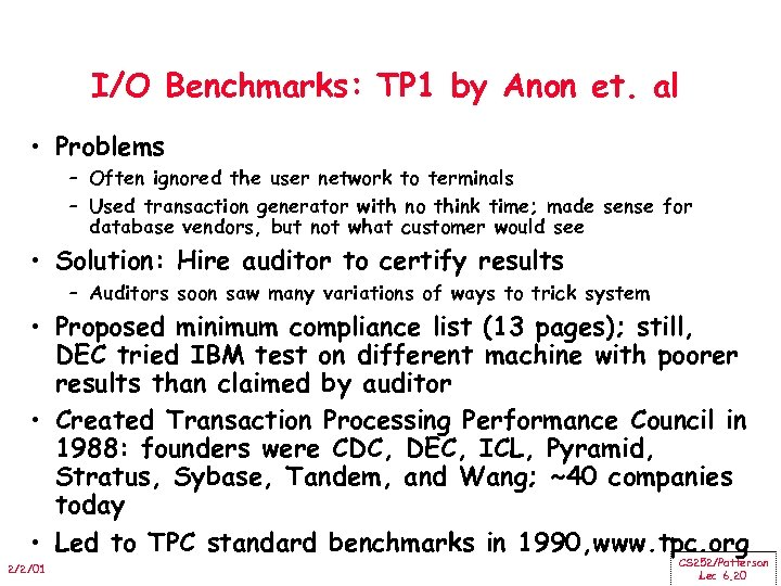 I/O Benchmarks: TP 1 by Anon et. al • Problems – Often ignored the
