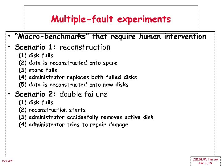 """Multiple-fault experiments • """"Macro-benchmarks"""" that require human intervention • Scenario 1: reconstruction (1) (2)"""
