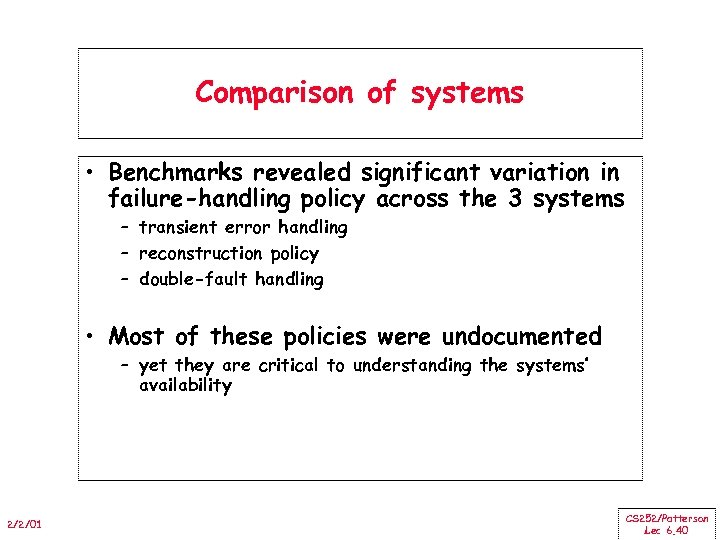 Comparison of systems • Benchmarks revealed significant variation in failure-handling policy across the 3