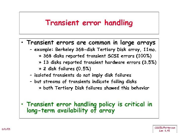 Transient error handling • Transient errors are common in large arrays – example: Berkeley