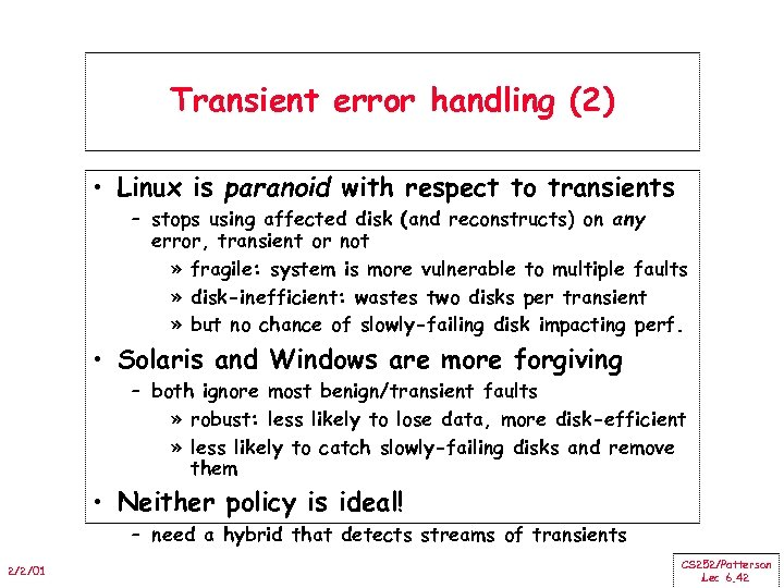 Transient error handling (2) • Linux is paranoid with respect to transients – stops