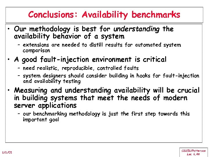 Conclusions: Availability benchmarks • Our methodology is best for understanding the availability behavior of