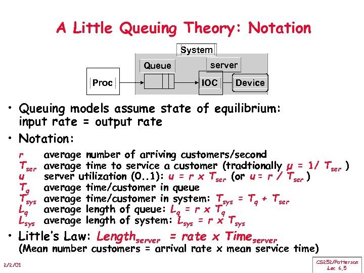 A Little Queuing Theory: Notation System Queue Proc server IOC Device • Queuing models