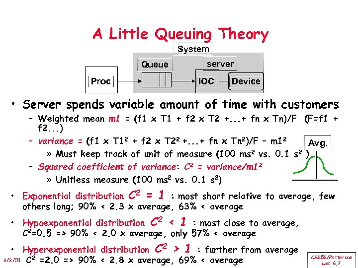 A Little Queuing Theory System Queue Proc server IOC Device • Server spends variable