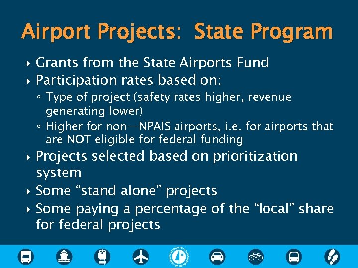 Airport Projects: State Program Grants from the State Airports Fund Participation rates based on:
