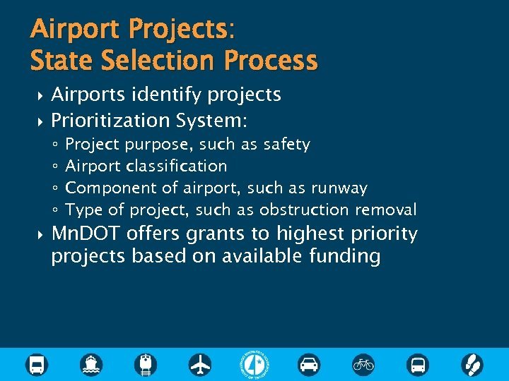 Airport Projects: State Selection Process Airports identify projects Prioritization System: ◦ ◦ Project purpose,