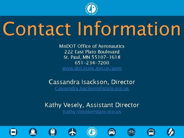 Contact Information Mn. DOT Office of Aeronautics 222 East Plato Boulevard St. Paul, MN