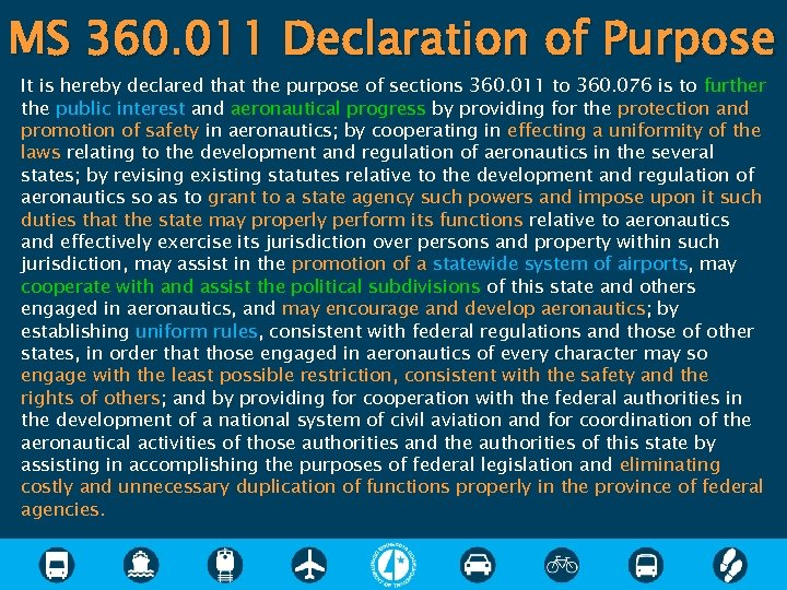 MS 360. 011 Declaration of Purpose It is hereby declared that the purpose of