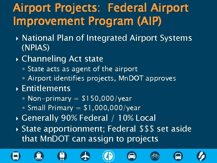 Airport Projects: Federal Airport Improvement Program (AIP) National Plan of Integrated Airport Systems (NPIAS)