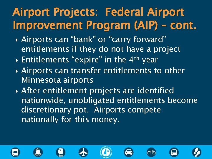 """Airport Projects: Federal Airport Improvement Program (AIP) – cont. Airports can """"bank"""" or """"carry"""