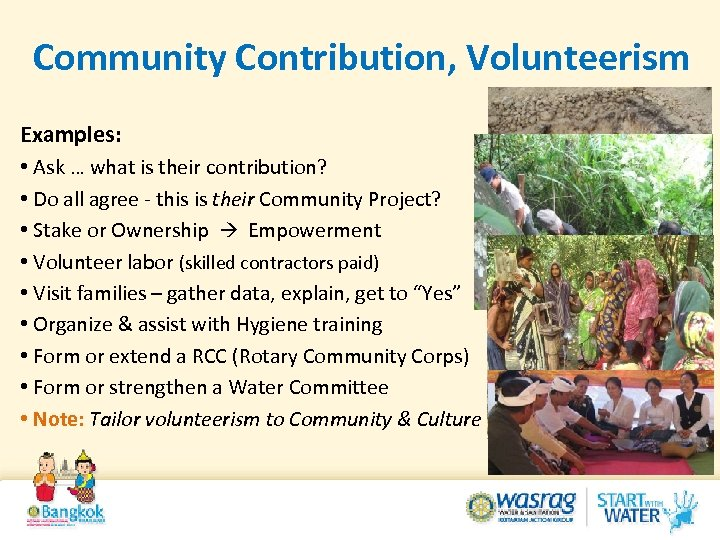Community Contribution, Volunteerism Examples: • Ask … what is their contribution? • Do all