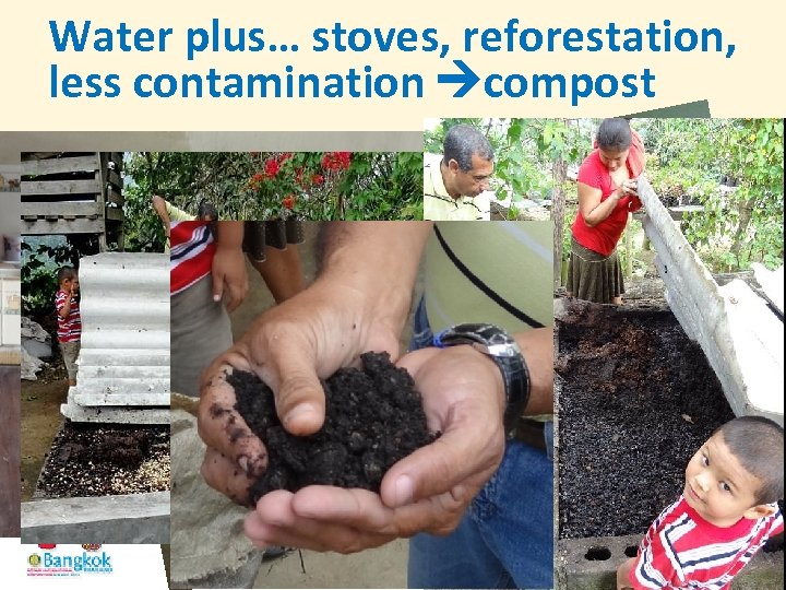 Water plus… stoves, reforestation, less contamination compost