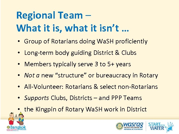 Regional Team – What it is, what it isn't … • Group of Rotarians