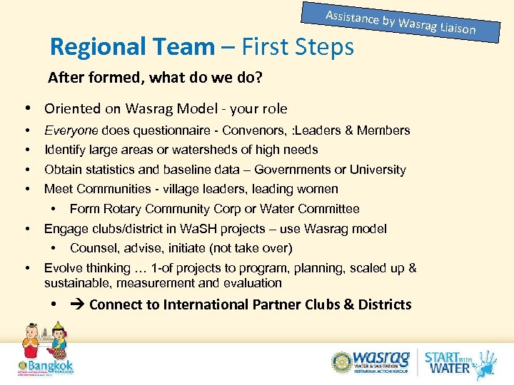 Assistance b Regional Team – First Steps y Wasrag Lia After formed, what do