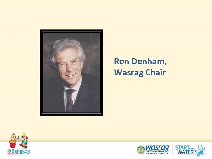 3 3 Ron Denham, Wasrag Chair