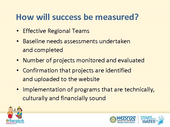 How will success be measured? • Effective Regional Teams • Baseline needs assessments undertaken