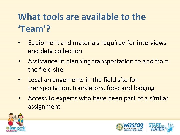What tools are available to the 'Team'? • • Equipment and materials required for