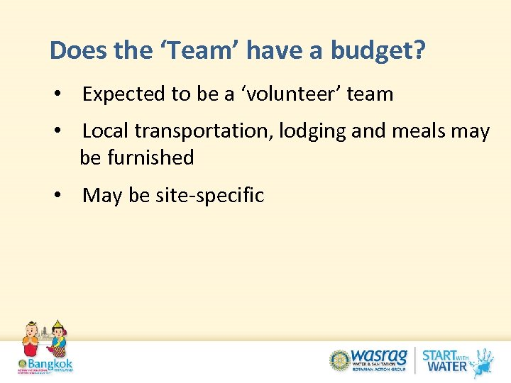 Does the 'Team' have a budget? • Expected to be a 'volunteer' team •