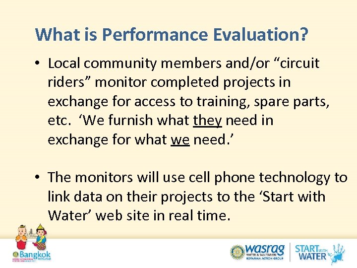 """What is Performance Evaluation? • Local community members and/or """"circuit riders"""" monitor completed projects"""