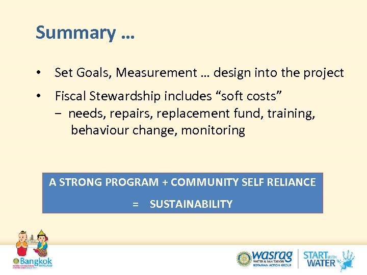 Summary … • Set Goals, Measurement … design into the project • Fiscal Stewardship