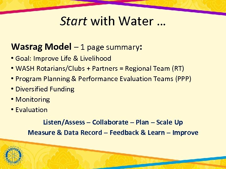 Start with Water … Wasrag Model – 1 page summary: • Goal: Improve Life