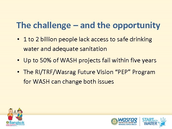 The challenge – and the opportunity • 1 to 2 billion people lack access