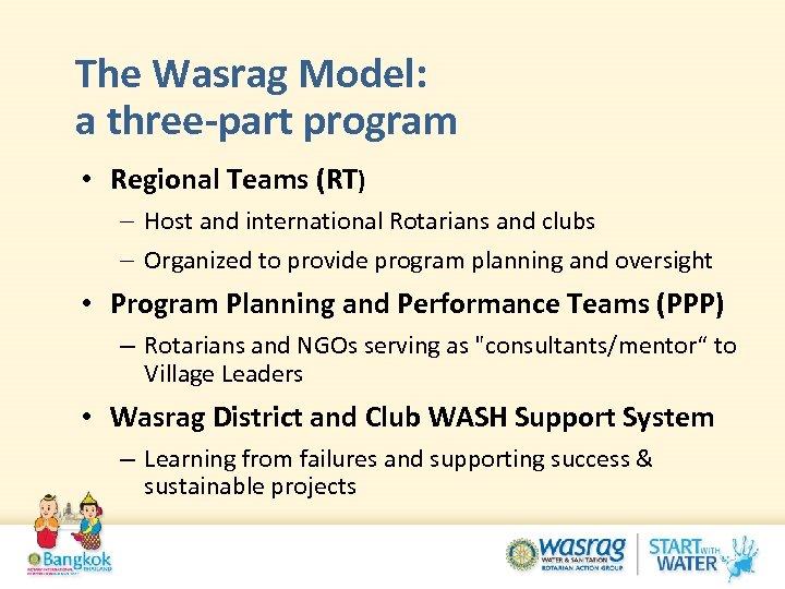 The Wasrag Model: a three-part program • Regional Teams (RT) - Host and international