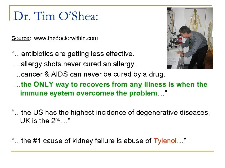 """Dr. Tim O'Shea: Source: www. thedoctorwithin. com """"…antibiotics are getting less effective. …allergy shots"""