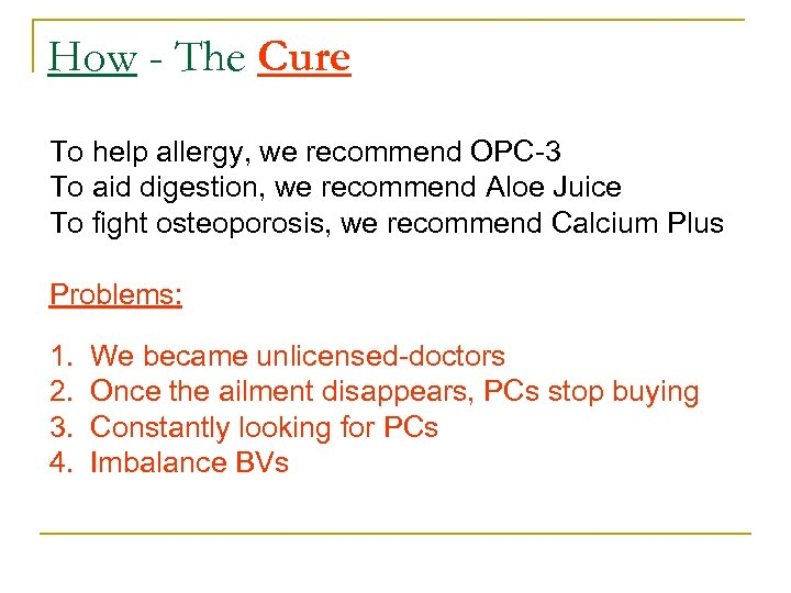 How - The Cure To help allergy, we recommend OPC-3 To aid digestion, we