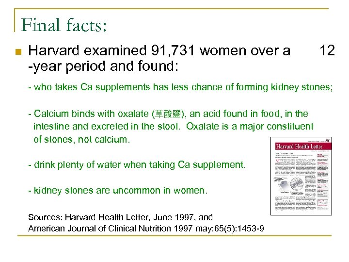 Final facts: n Harvard examined 91, 731 women over a -year period and found: