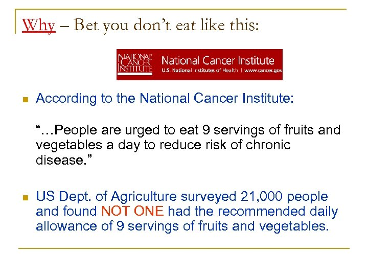 Why – Bet you don't eat like this: n According to the National Cancer