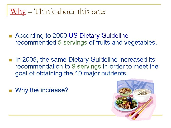 Why – Think about this one: n According to 2000 US Dietary Guideline recommended