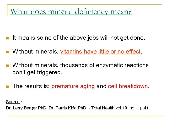 What does mineral deficiency mean? n It means some of the above jobs will