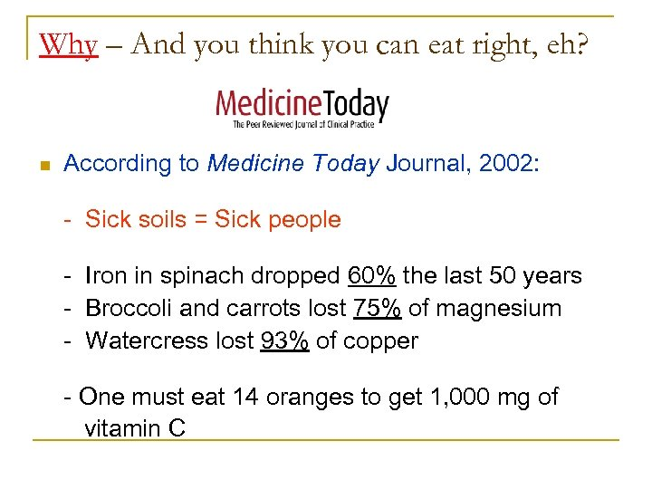 Why – And you think you can eat right, eh? n According to Medicine