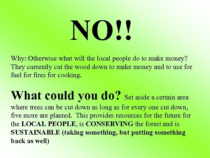 NO!! Why: Otherwise what will the local people do to make money? They currently