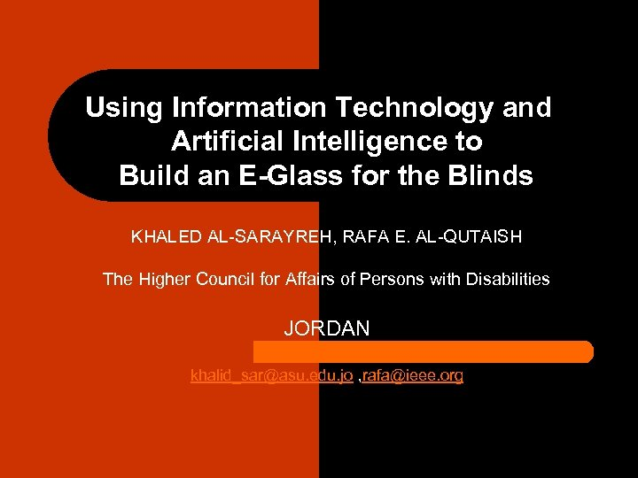Using Information Technology and Artificial Intelligence to Build an E-Glass for the Blinds KHALED