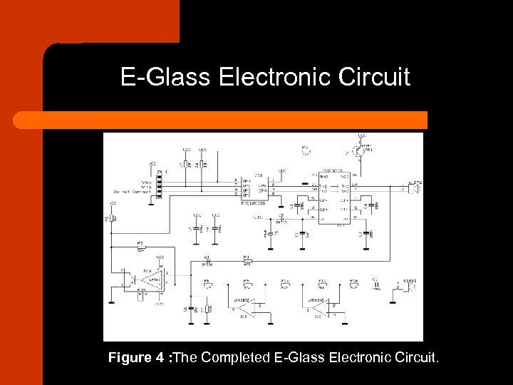 E-Glass Electronic Circuit Figure 4 : The Completed E-Glass Electronic Circuit.