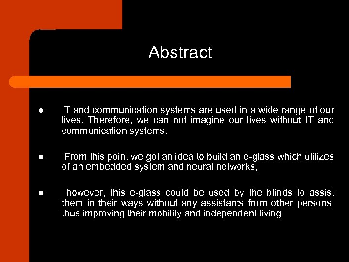 Abstract l IT and communication systems are used in a wide range of our