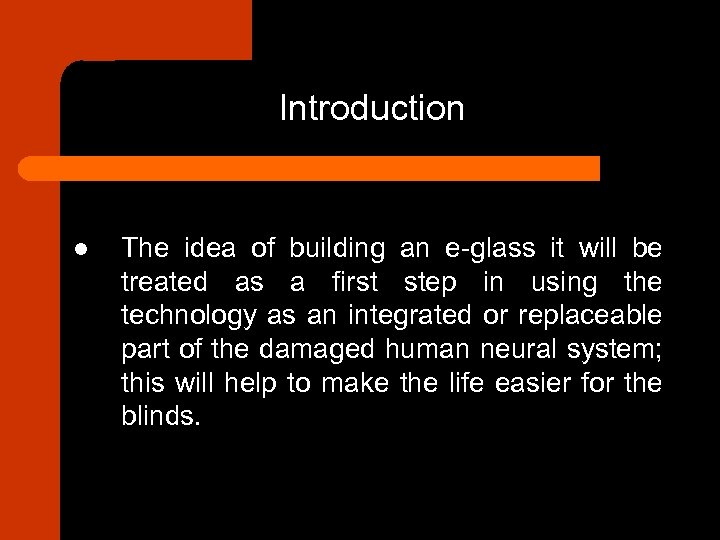 Introduction l The idea of building an e-glass it will be treated as a