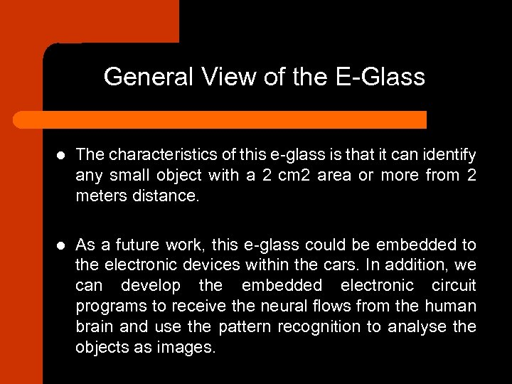 General View of the E-Glass l The characteristics of this e-glass is that it