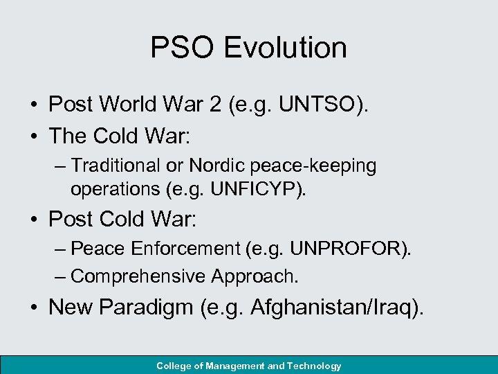 PSO Evolution • Post World War 2 (e. g. UNTSO). • The Cold War: