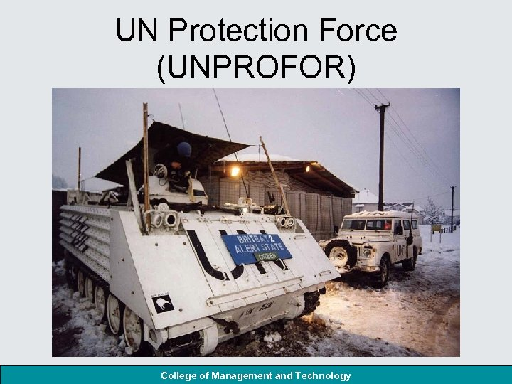 UN Protection Force (UNPROFOR) College of Management and Technology