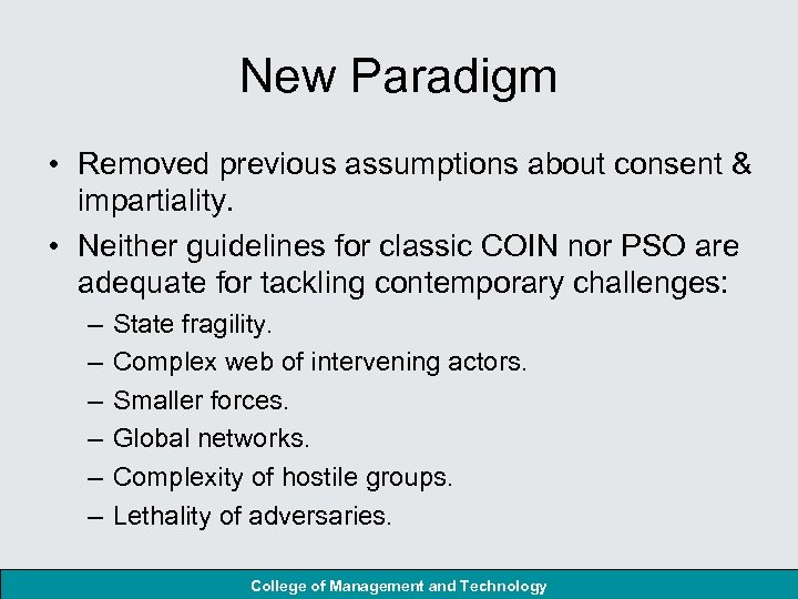 New Paradigm • Removed previous assumptions about consent & impartiality. • Neither guidelines for