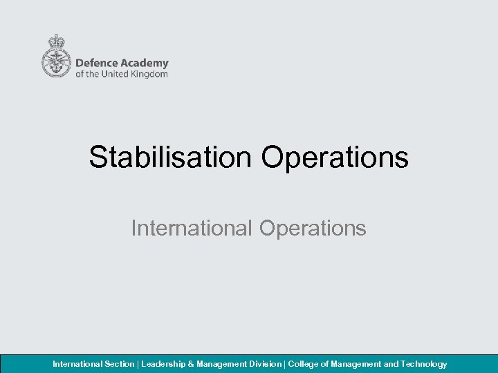 Stabilisation Operations International Section | Leadership & Management Division | College of Management and