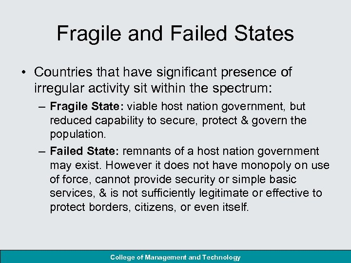 Fragile and Failed States • Countries that have significant presence of irregular activity sit