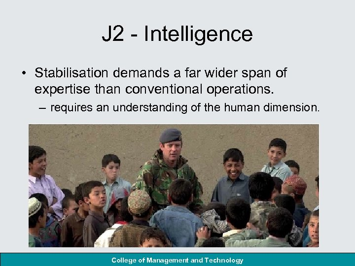 J 2 - Intelligence • Stabilisation demands a far wider span of expertise than