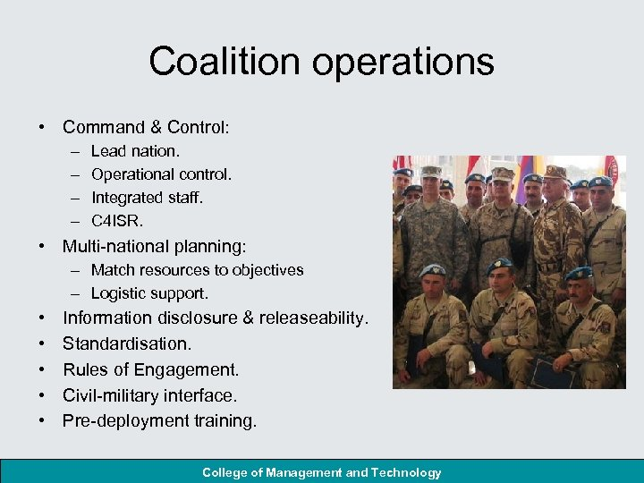 Coalition operations • Command & Control: – – Lead nation. Operational control. Integrated staff.