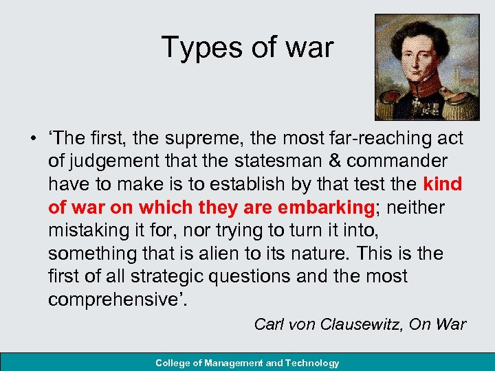 Types of war • 'The first, the supreme, the most far-reaching act of judgement