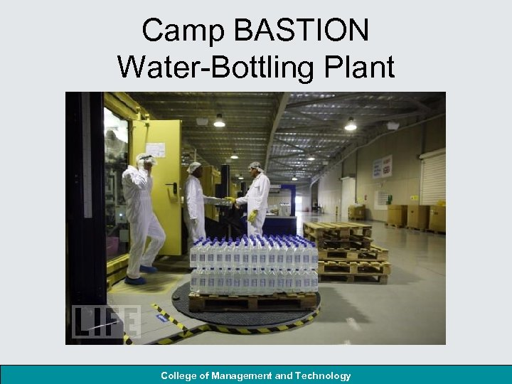 Camp BASTION Water-Bottling Plant College of Management and Technology