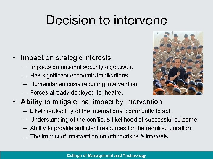 Decision to intervene • Impact on strategic interests: – – Impacts on national security